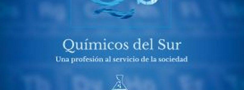 """LIBRO: """"QUÍMICOS DEL SUR. UNA PROFESIÓN AL SERVICIO DE LA SOCIEDAD""""."""